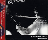 AKI FUKAKUSA LIVE ARCHIVES Vol.1 1989-1994
